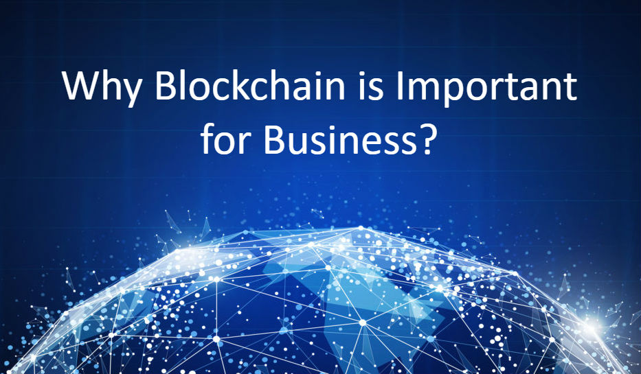 Why Blockchain is Important for Business?